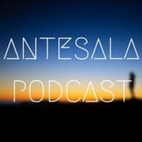 Antesala Podcast podcast