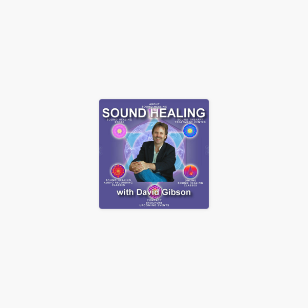 Sound Healing with David Gibson on Apple Podcasts