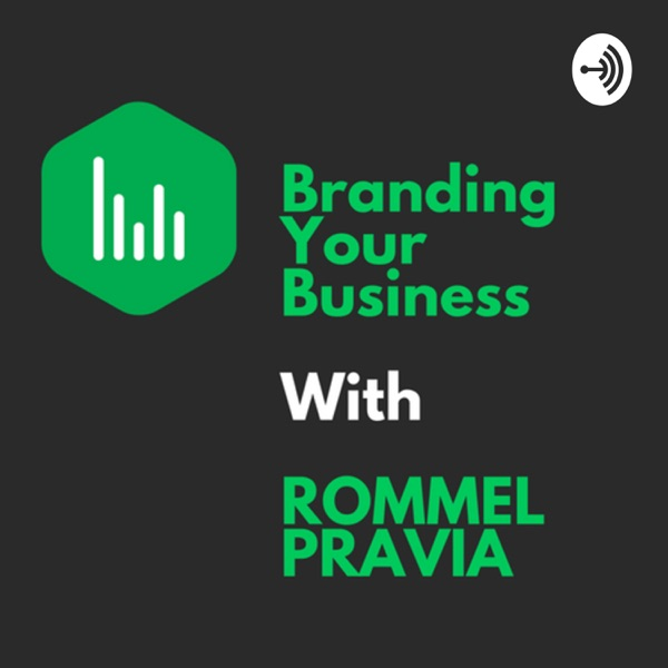 Branding Your Business With Rommel Pravia