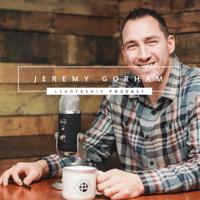 Jeremy Gorham Leadership Podcast