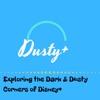 Dusty Plus: Exploring the Dark and Dusty Corners of Disney Plus artwork