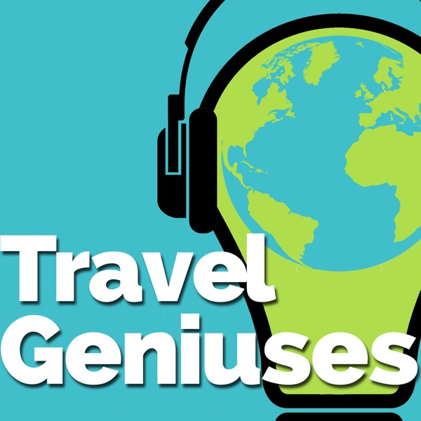 Travel Geniuses - Podcast for Travel Agents