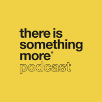 There is Something More podcast