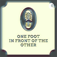 One Foot in Front of the Other podcast