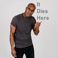 It Dies Here podcast