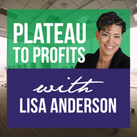 Plateau to Profits with Lisa Anderson podcast
