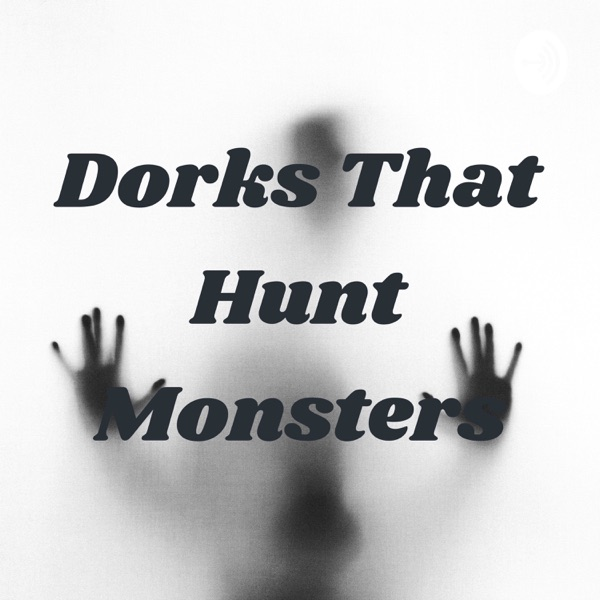 Dorks That Hunt Monsters