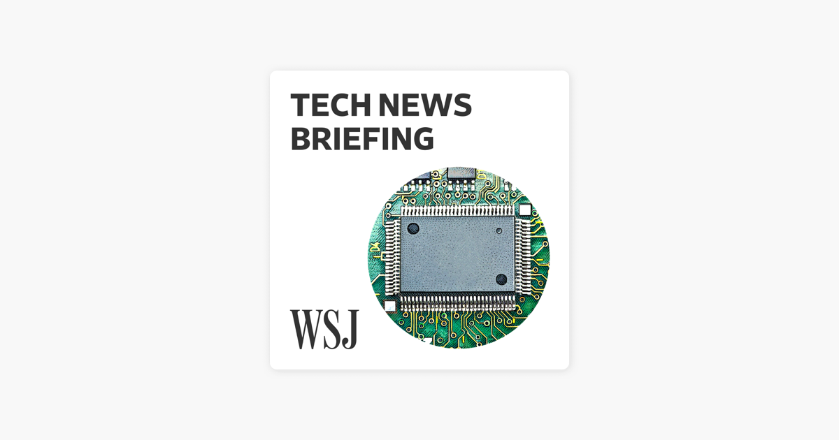 WSJ Tech News Briefing on Apple Podcasts