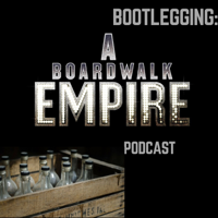Bootlegging: A Boardwalk Empire Podcast podcast