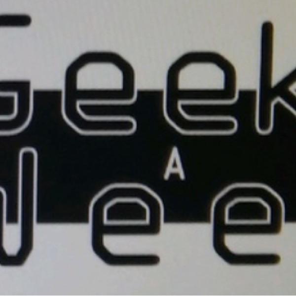 Geeks a Week Podcast