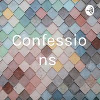 Confessions podcast