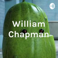 William Chapman podcast