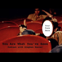 You Are What You've Seen podcast