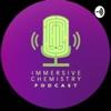 Immersive Chemistry Podcast artwork