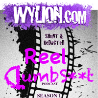 WYLION Reel Dumbshit podcast
