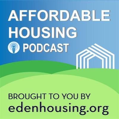 Affordable Housing Podcast:Eden Housing