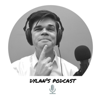 dylan's podcast podcast