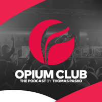 OPIUM CLUB : THE PODCAST podcast