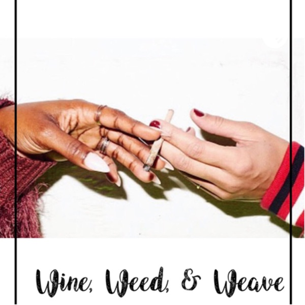 Wine Weed and Weave