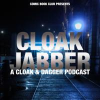 Cloak & Jabber: A Cloak & Dagger Podcast podcast