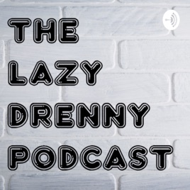 The Lazy Drenny Podcast: Half Life 3 Speculations, Madbox