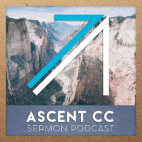 Ascent Community Church Podcast podcast
