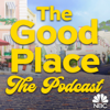 The Good Place: The Podcast - NBC Entertainment Podcast Network