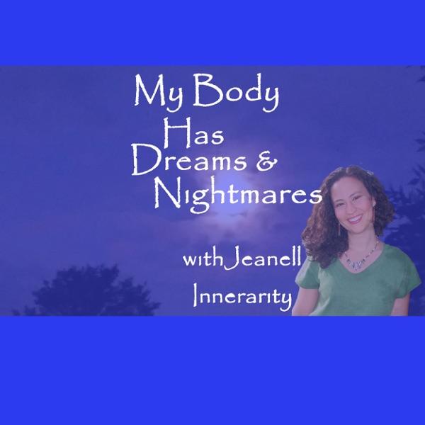 My Body Has Dreams and Nightmares