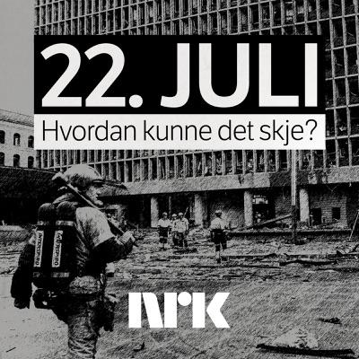 22. JULI - Hvordan kunne det skje?:NRK