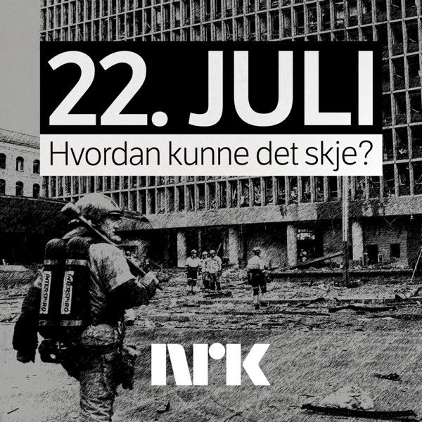 NRK – 22. JULI - Hvordan kunne det skje?
