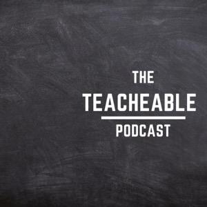 The Teachable Podcast