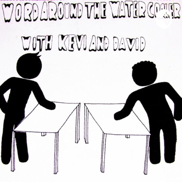 Kevin & David Podcast