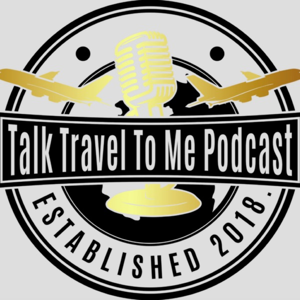 Talk Travel To Me Podcast