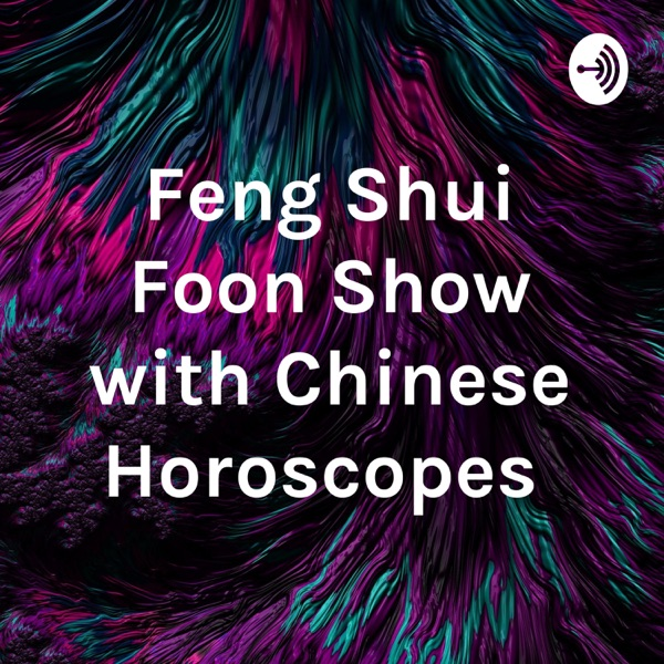 Feng Shui Foon Show with Chinese Horoscopes