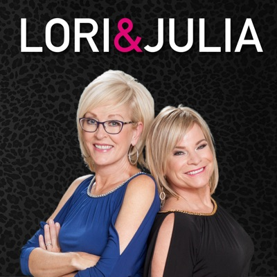 Lori & Julia:PodcastOne / Hubbard Radio