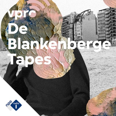 De Blankenberge Tapes:NPO Radio 1 / VPRO