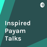 Inspired Payam Talks podcast