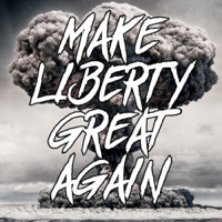 Make Liberty Great Again podcast