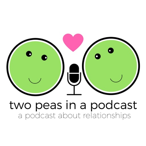 Cover image of Two Peas in a Podcast: A podcast about relationships