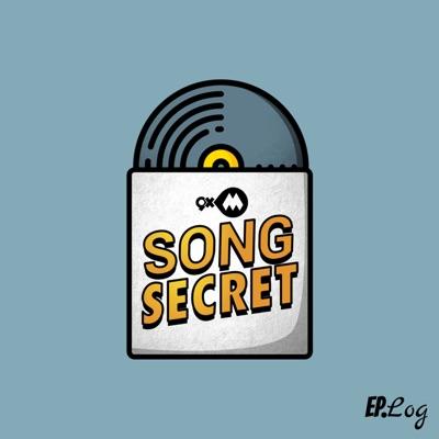 9XM Song Secret:Ep.Log Media