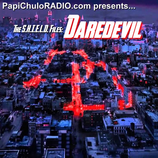 The S.H.I.E.L.D. Files: DAREDEVIL - The Unofficial Marvel's Daredevil Podcast