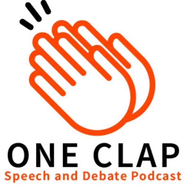 One Clap: A Speech and Debate Podcast