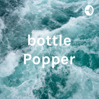 bottle Popper podcast