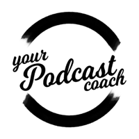 Your Podcast Coach podcast