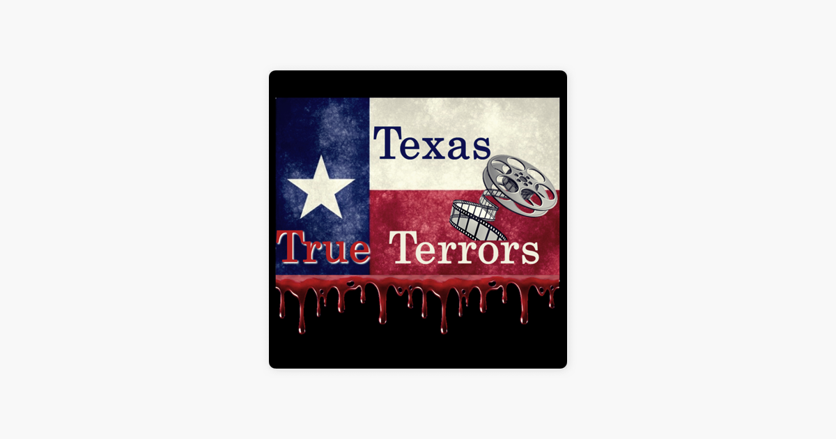 Texas True Terrors Podcast on Apple Podcasts