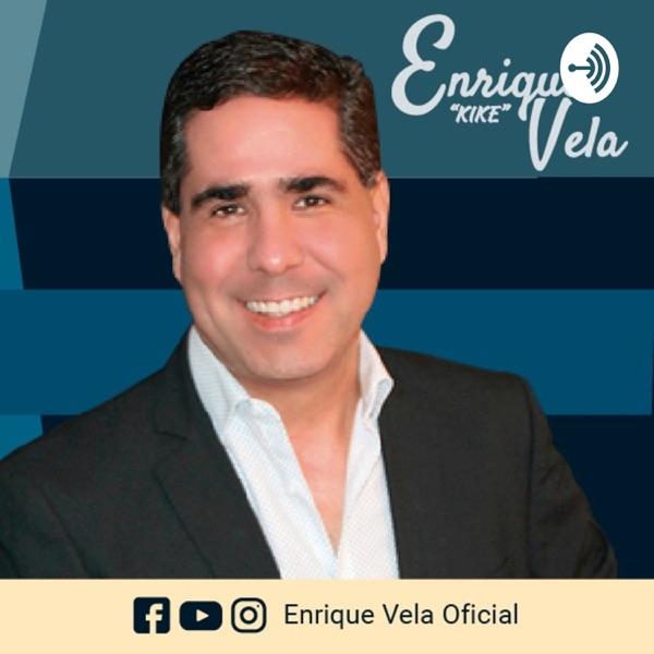 """Enrique Vela """"Kike"""" PODCAST"""