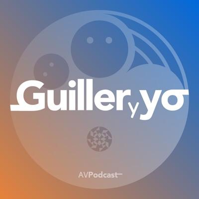 Guiller y Yo:AVpodcast