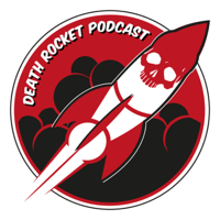 Death Rocket Podcast podcast