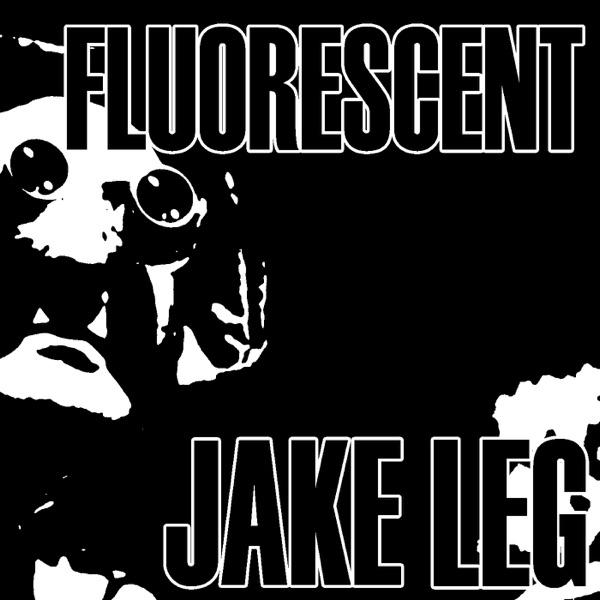 Fluorescent Jake Leg