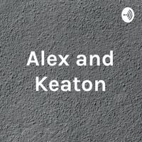 Alex and Keaton podcast